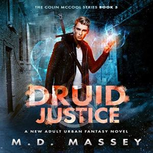Druid Justice: A New Adult Urban Fantasy Novel audiobook cover art