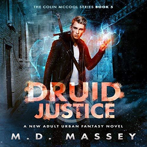 Druid Justice: A New Adult Urban Fantasy Novel audiobook cover art