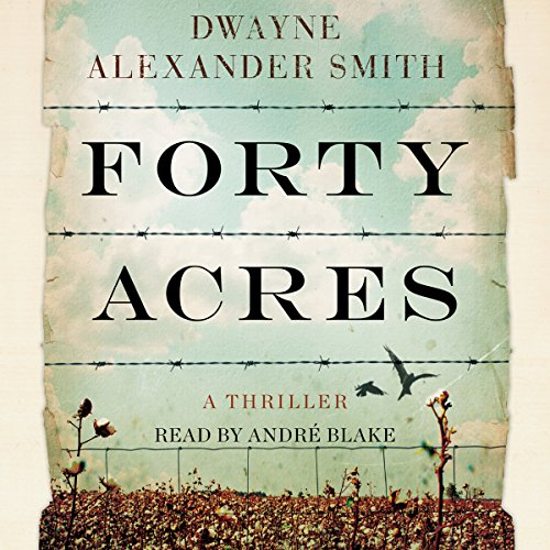 Forty Acres audiobook cover art