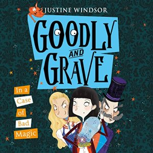 Goodly and Grave in a Case of Bad Magic  audiobook cover art