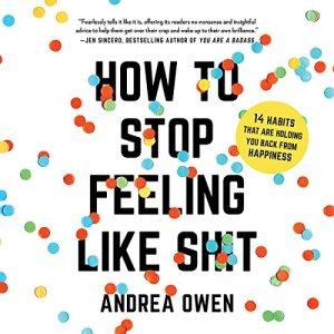 How to Stop Feeling Like Sh*t audiobook cover art