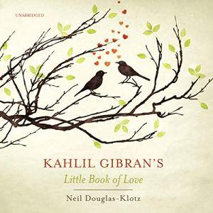 Kahlil Gibran's Little Book of Love audiobook cover art