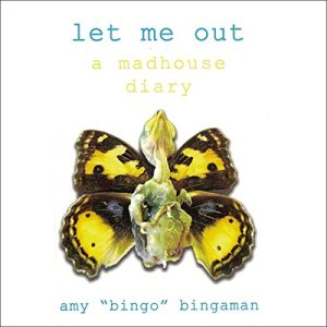 Let Me Out: A Madhouse Diary audiobook cover art