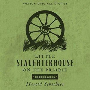 Little Slaughterhouse on the Prairie audiobook cover art