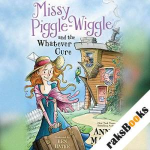 Missy Piggle-Wiggle and the Whatever Cure audiobook cover art