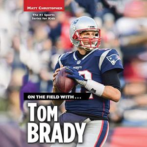 On the Field with...Tom Brady audiobook cover art