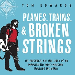 Planes, Trains, & Broken Strings audiobook cover art