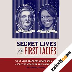 Secret Lives of the First Ladies audiobook cover art