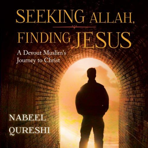 Seeking Allah, Finding Jesus audiobook cover art