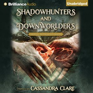 Shadowhunters and Downworlders audiobook cover art