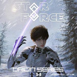 Star Force: Origin Series Box Set (5-8) audiobook cover art
