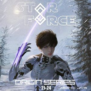 Star Force: Origin Series Box Set, Books 21-24 audiobook cover art