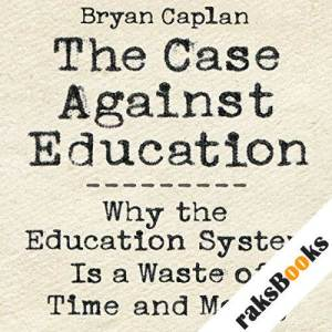 The Case Against Education audiobook cover art
