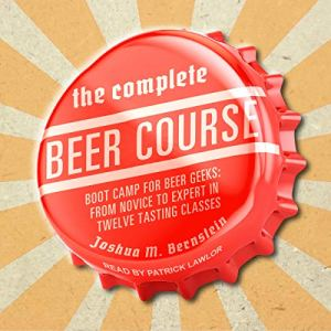 The Complete Beer Course audiobook cover art