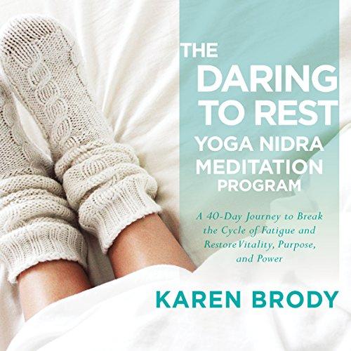 The Daring to Rest Yoga Nidra Meditation Program audiobook cover art