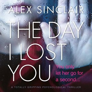 The Day I Lost You: A Totally Gripping Psychological Thriller audiobook cover art