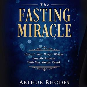 The Fasting Miracle audiobook cover art