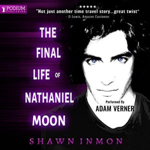 The Final Life of Nathaniel Moon audiobook cover art