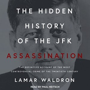 The Hidden History of the JFK Assassination audiobook cover art
