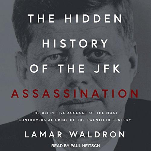 The Hidden History of the JFK Assassination audiobook cover art