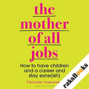 The Mother of All Jobs audiobook cover art