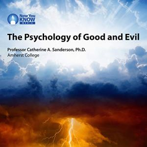 The Psychology of Good and Evil audiobook cover art