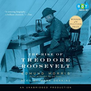 The Rise of Theodore Roosevelt audiobook cover art