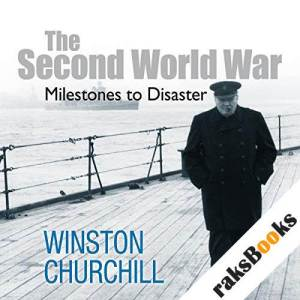 The Second World War: Milestones to Disaster audiobook cover art