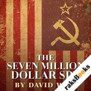 The Seven Million Dollar Spy audiobook cover art
