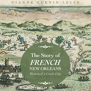 The Story of French New Orleans audiobook cover art