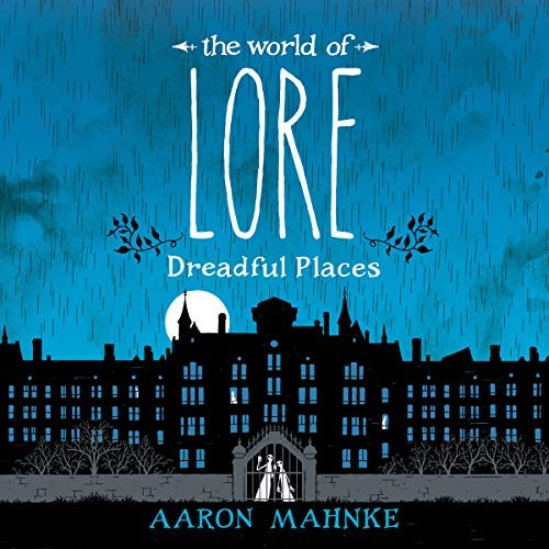 The World of Lore: Dreadful Places audiobook cover art
