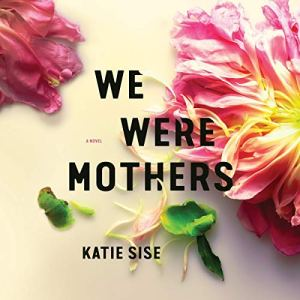 We Were Mothers audiobook cover art