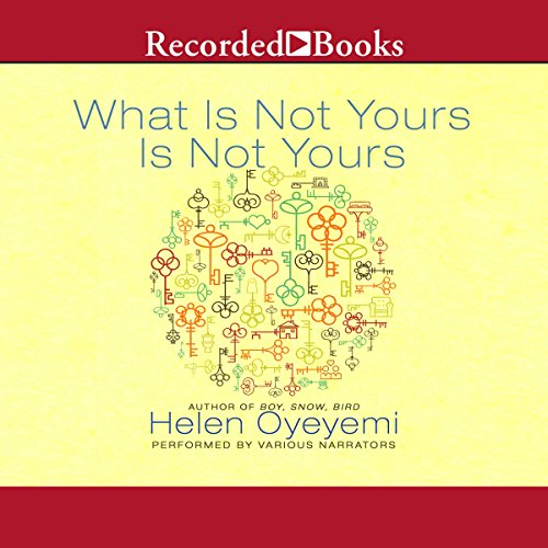 What Is Not Yours Is Not Yours audiobook cover art