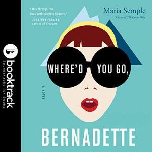 Where'd You Go, Bernadette: A Novel audiobook cover art