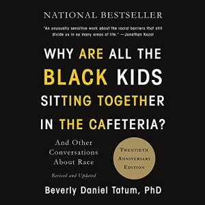 Why Are All the Black Kids Sitting Together in the Cafeteria? audiobook cover art