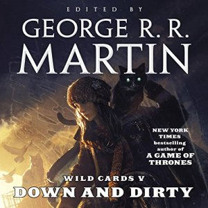 Wild Cards V: Down and Dirty audiobook cover art