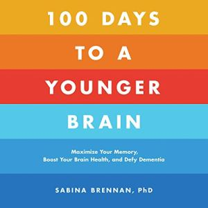 100 Days to a Younger Brain audiobook cover art