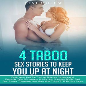 4 Taboo Sex Stories to Keep You Up at Night audiobook cover art