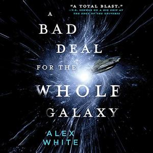 A Bad Deal for the Whole Galaxy audiobook cover art