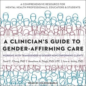 A Clinician's Guide to Gender-Affirming Care audiobook cover art