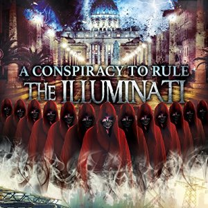 A Conspiracy to Rule: The Illuminati audiobook cover art