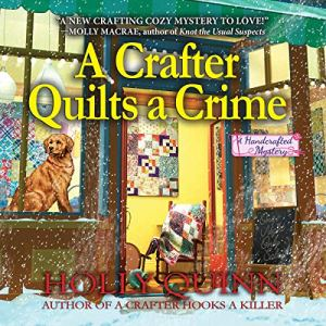 A Crafter Quilts a Crime audiobook cover art