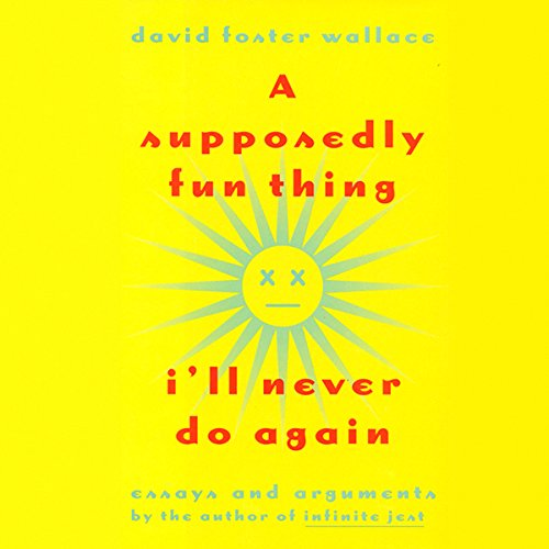 A Supposedly Fun Thing I'll Never Do Again audiobook cover art