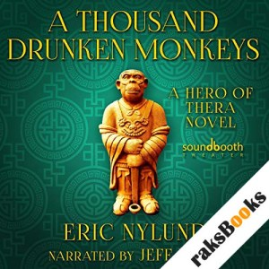 A Thousand Drunken Monkeys: Book 2 in the Hero of Thera Series audiobook cover art
