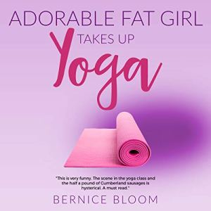 Adorable Fat Girl Takes Up Yoga audiobook cover art