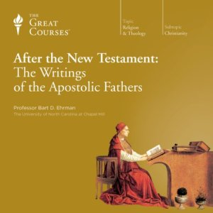 After the New Testament: The Writings of the Apostolic Fathers audiobook cover art