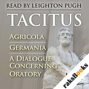 Agricola, Germania, A Dialogue Concerning Oratory audiobook cover art