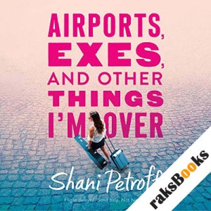 Airports, Exes, and Other Things I'm Over audiobook cover art