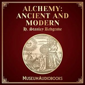 Alchemy: Ancient and Modern audiobook cover art