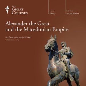 Alexander the Great and the Macedonian Empire audiobook cover art